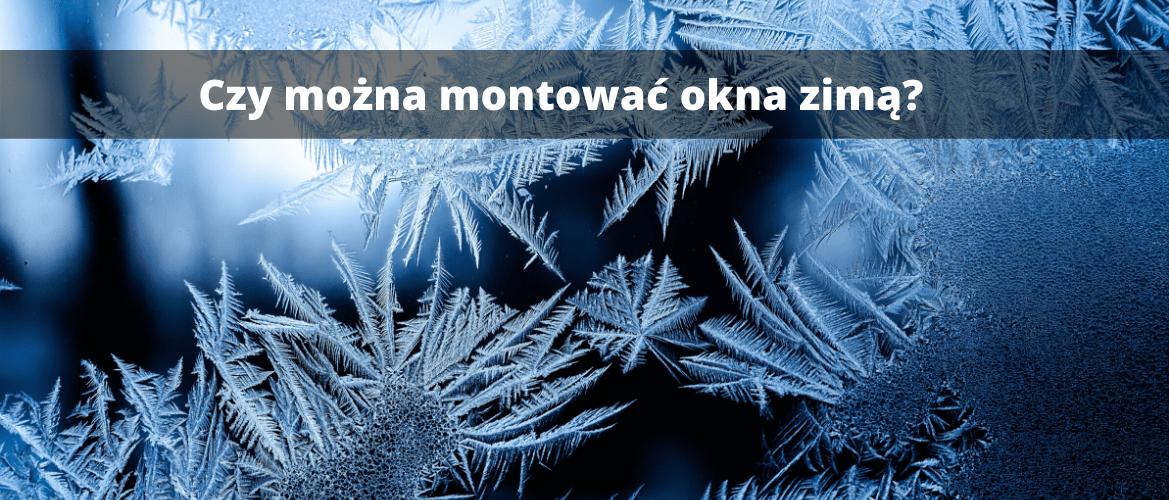 Montaż okien zimą - Katowice, Siemianowice Śląskie